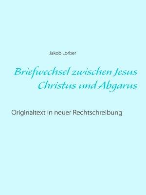 cover image of Briefwechsel zwischen Jesus Christus und Abgarus