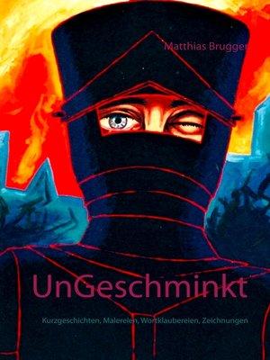 cover image of UnGeschminkt