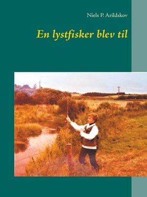 cover image of En lystfisker blev til