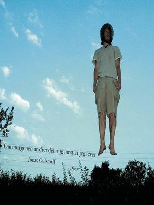 cover image of Om morgenen undrer det mig mest at jeg lever