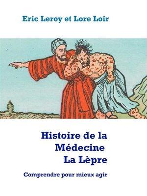 cover image of Histoire de la Médecine, La Lèpre