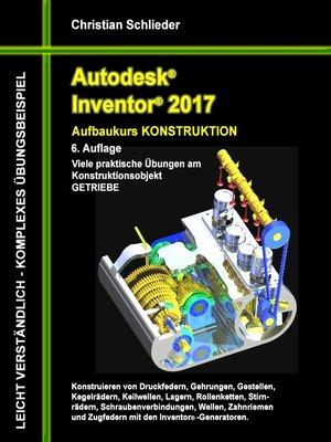 cover image of Autodesk Inventor 2017--Aufbaukurs Konstruktion