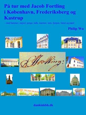 cover image of På tur med Jacob Fortling i København, Frederiksberg og Kastrup
