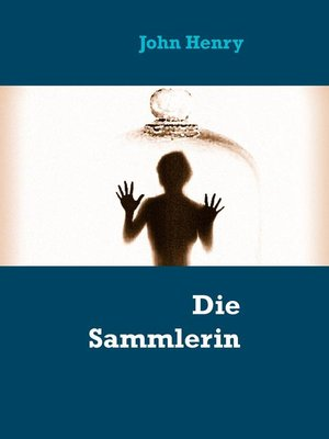 cover image of Die Sammlerin