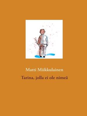 cover image of Tarina, jolla ei ole nimeä