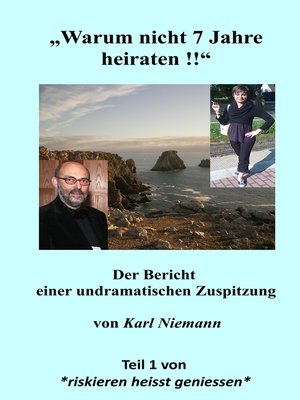 """cover image of """"Warum nicht 7 Jahre heiraten !!"""""""