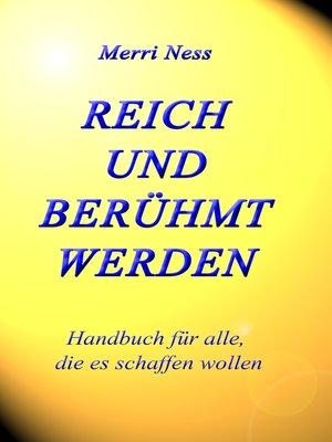 cover image of Reich und Berühmt werden