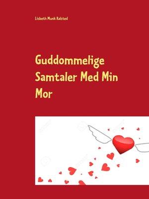 cover image of Guddommelige Samtaler Med Min Mor