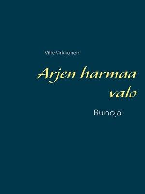 cover image of Arjen harmaa valo