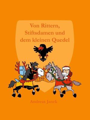 cover image of Von Rittern, Stiftsdamen und dem kleinen Quedel