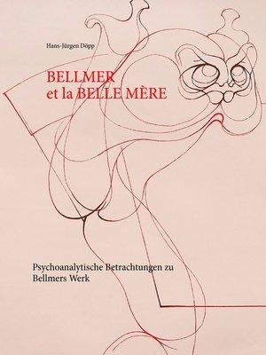 cover image of Bellmer et la Belle  Mére
