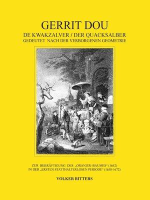 cover image of Gerrit Dou--De Kwakzalver / Der Quacksalber, gedeutet nach der verborgenen Geometrie
