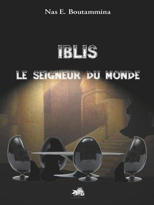 cover image of Iblis, le Seigneur du monde