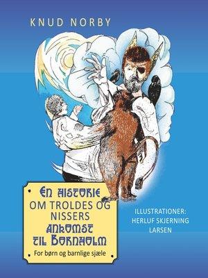 cover image of En historie om troldes og nissers ankomst til Bornholm