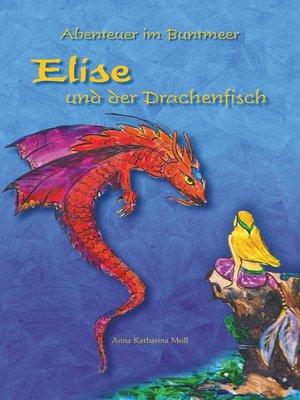 cover image of Abenteuer im Buntmeer--Elise und der Drachenfisch