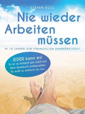 cover image of Nie wieder Arbeiten müssen
