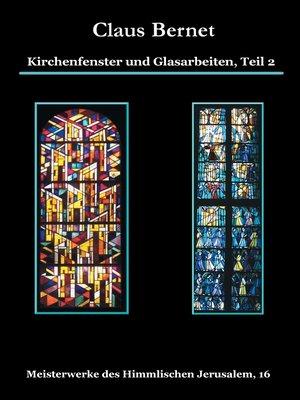 cover image of Kirchenfenster und Glasarbeiten, Teil 2