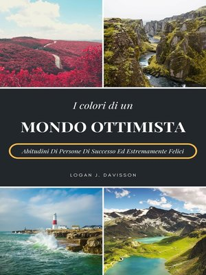 cover image of I Colori Di Un Mondo Ottimista