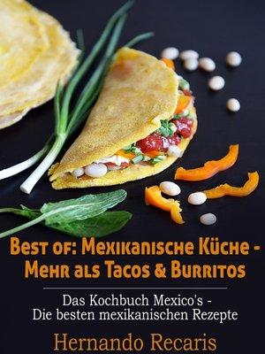 cover image of Best of--Mexikanische Küche--Mehr als Tacos & Burritos