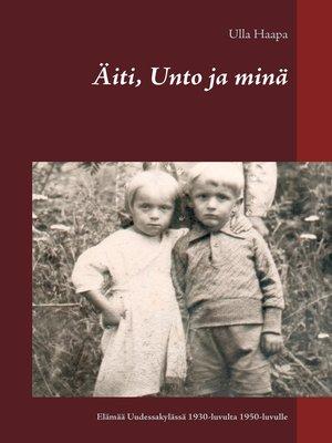 cover image of Äiti, Unto ja minä