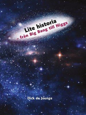 cover image of Lite historia--från Big Bang till Higgs