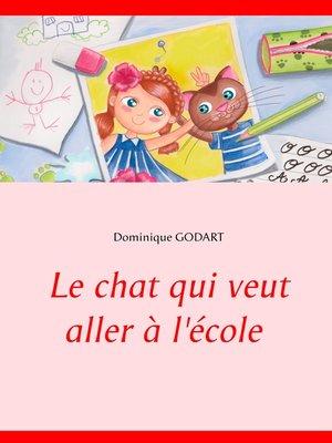 cover image of Le chat qui veut aller à l'école