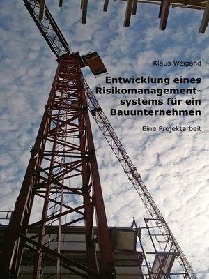 cover image of Entwicklung eines Risikomanagementsystems für ein Bauunternehmen