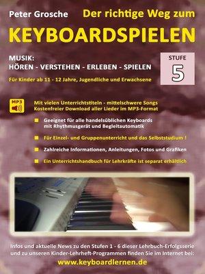 cover image of Der richtige Weg zum Keyboardspielen (Stufe 5)