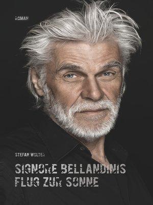 cover image of Signore Bellandinis Flug zur Sonne