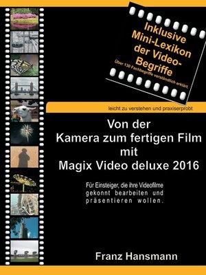 cover image of Von der Kamera zum fertigen Film mit Magix Video deluxe 2016