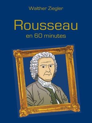 cover image of Rousseau en 60 minutes
