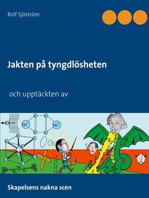 cover image of Jakten på tyngdlösheten och upptäckten av