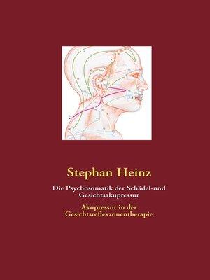cover image of Die Psychosomatik der Schädel-und Gesichtsakupressur
