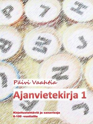 cover image of Ajanvietekirja 1