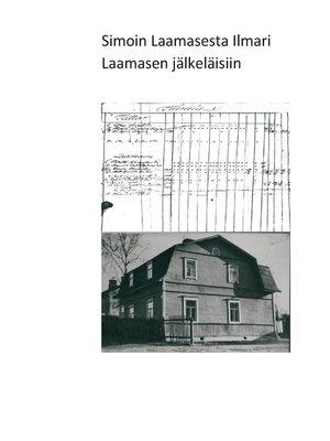 cover image of Simon Laamaisesta Ilmari Laamasen  jälkeläisiin