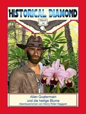 cover image of Allan Quatermain und die heilige Blume