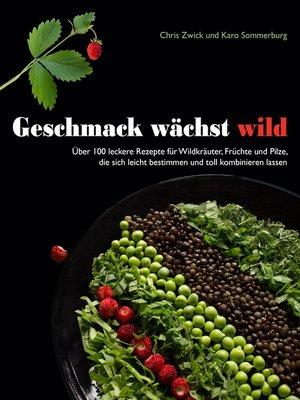 cover image of Geschmack wächst wild