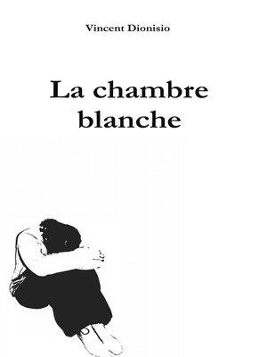 cover image of La chambre blanche