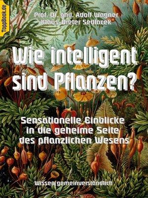 cover image of Wie intelligent sind Pflanzen?