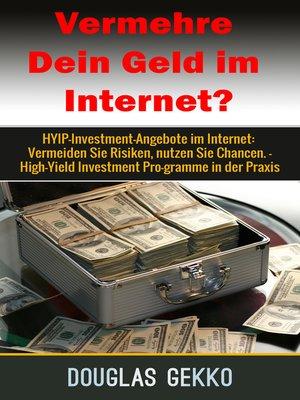 cover image of Vermehre Dein Geld im Internet?