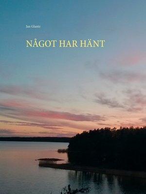 cover image of NÅGOT HAR HÄNT