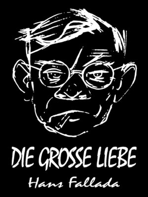 cover image of Die große Liebe (Erzählung)