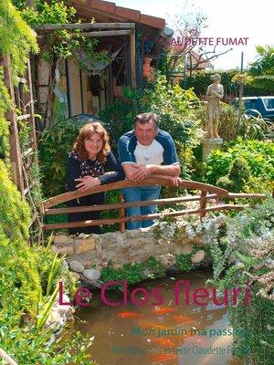 cover image of Le Clos fleuri