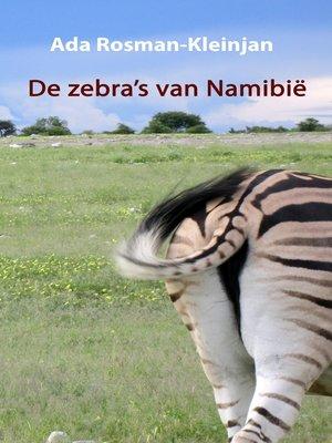 cover image of De zebra's van Namibië