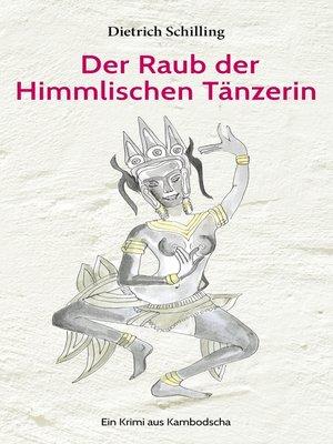 cover image of Der Raub der Himmlischen Tänzerin