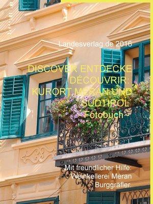 cover image of Discover Entdecke Découvrir--Kurort Meran und Südtirol--Fotobuch