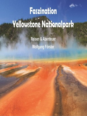 cover image of Faszination Yellowstone Nationalpark