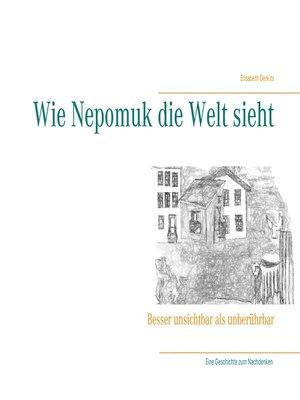 cover image of Wie Nepomuk die Welt sieht