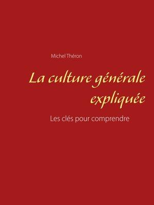 cover image of La culture générale expliquée