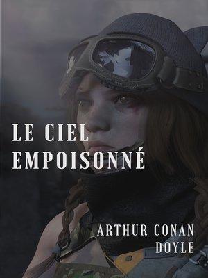 cover image of Le ciel empoisonné